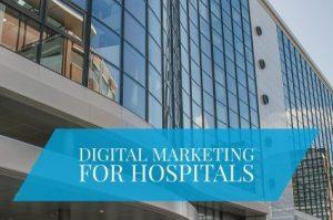 digital marketing hospitals