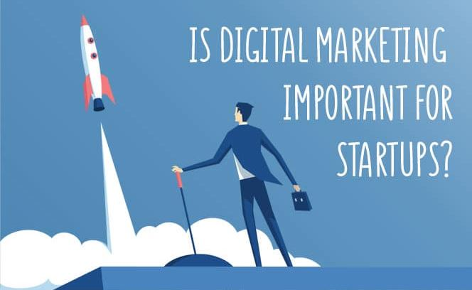Importance of Digital marketing for start-ups.
